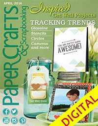 Paper Crafts & Scrapbooking April 2014 Digital Issue