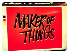 Maker of Things Proverbs 8, Sign Painting, Out Of My Mind, The Orator, Hand Painted Signs, Hand Lettering, Mindfulness, Neon Signs, Colors