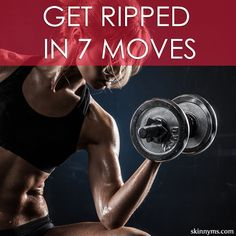 Get Ripped in 7 Moves!  Did you know building muscle can help you lose weight faster???  #getripped #workout #strength #skinnyms