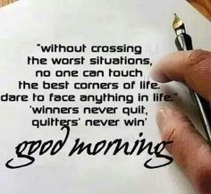 Winners never quit. Quitters never win. Morning Greetings Quotes, Good Morning Messages, Good Morning Wishes, Good Morning Images, Morning Sayings, Happy Morning, Morning Blessings, Morning Prayers, Good Morning Inspirational Quotes
