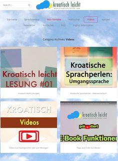 """Jetzt haben wir schon eine richtige Sammlung an Videos auf unserer Homepage: Begonnen haben wir mit einem kleinen Deutsch-Kroatisch """"Übersetzer"""", die Sprachperlen im Kroatischen sind nach wie vor sehr beliebt, dann gibt es Videos zum Nachsprechen oder zum Mitsingen oder besser noch - kurze Video-Lesungen aus einem der vielen Mini-Romane! Und das ist noch nicht alles - weitere interessante Videos sind geplant und bereits in Arbeit! 🙂 Videos, Mini, Landing Pages, Popular, Language, Deutsch, Tips"""