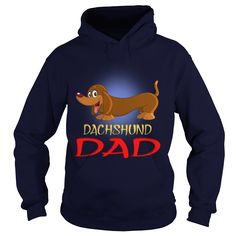 Do You Love Your Dachshund dog Dad? This Is For You! Buy now!