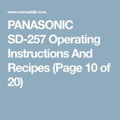 PANASONIC SD-257 Operating Instructions And Recipes (Page 10 of 20)