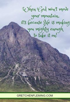 I lived in fear of my mountain. For years, I've pleaded with God to move it. I tried avoiding it, appeasing it, tip toeing around it. No matter how hard I tried to avoid it's fury, it was inevitable. It always stood against me. After years of effort and helplessness, I began to understand God was NOT going to move this mountain for me. He was not going to rescue me from it. Now, I no longer need God to move my mountain. Because today, I MOVED IT MYSELF!