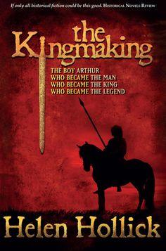 The Kingmaking (Pendragon's Banner Trilogy, #1): Helen Hollick