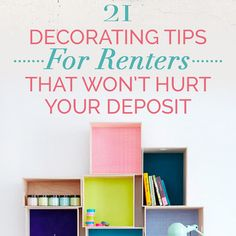 21 Cheap And Easy Decorating Tricks For Renters, but are really good tips even if you own...