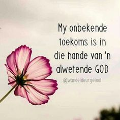 My toekoms is in God se hande Prayer Verses, Bible Verses Quotes, Words Quotes, Me Quotes, Random Quotes, Sayings, Christian Messages, Christian Quotes, Afrikaanse Quotes
