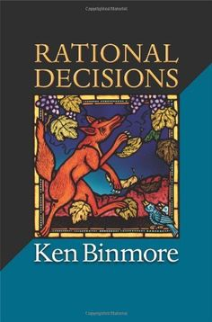 Rational Decisions (The Gorman Lectures in Economics) by Ken Binmore. $44.30. Series - The Gorman Lectures in Economics. Publication: July 1, 2012. Publisher: Princeton University Press (July 1, 2012). 216 pages. Save 26%!