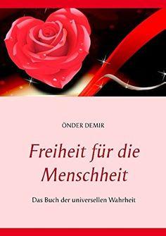 Freiheit für die Menschheit: Das Buch der universellen Wa... https://www.amazon.de/dp/3735784194/ref=cm_sw_r_pi_dp_x_wdhpzb66Y84DH