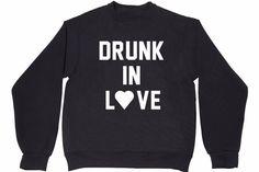 DRUNK IN LOVE Wom... http://www.jakkoutthebxx.com/products/drunk-in-love-womens-casual-black-gray-white-beyonce-crewneck-sweatshirt?utm_campaign=social_autopilot&utm_source=pin&utm_medium=pin #newclothingline #shoppingtime  #trending #ontrend #onlineshopping #weloveshopping #shoppingonline