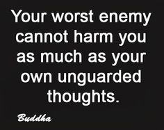 be on guard for your unguarded thoughts