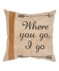 Another great find on #zulily! 'Where You Go' Throw Pillow #zulilyfinds