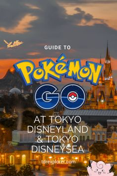 Everything you need to know about Pokémon GO at Tokyo Disneyland and Tokyo DisneySea!
