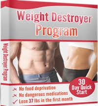 Weight Destroyer Program is now available in the form of ebook. How the users of this guide rate check here http://ebookreviewshub.com/weight-destroyer-program/