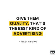 """Give them quality. That's the best kind of advertising"" – Milton Hershey.  #uintadigital #digitalmarketing #digitalagency #engage #quality #advertising #competitor #quotes  #instaquotesgram #quotesdaily #socialmedia #agency #creative #teamwork #team #weekend #branding #advertising #strategy #planning #socialmediamarketing  #website #market #evolve #social #contentmarketing #inboundmarketing #influencer #influencermarketing #socialmedia #seo #marketing #marketingdigital #utah #saltlakecity"