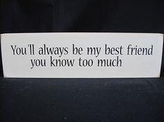 """You're My Best Friend Sign 2 3/4"""" x 9"""" - White"""