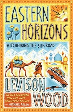 "Read ""Eastern Horizons Shortlisted for the 2018 Edward Stanford Award"" by Levison Wood available from Rakuten Kobo. Levison Wood was only 22 when he decided to hitch-hike from England to India through Russia, Iran, Afghanistan and Pakis. Got Books, Books To Read, Levison Wood, Love Book, This Book, Traveller's Tales, Thing 1, What To Read, Book Photography"
