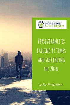 is failing 19 times and the - Julie Andrews Don't Give Up, Never Give Up, Business Entrepreneur, Business Tips, Julie Andrews, Stand Up, Fails, Success, Times