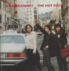 Precision Series Sleater-Kinney - Hot Rock