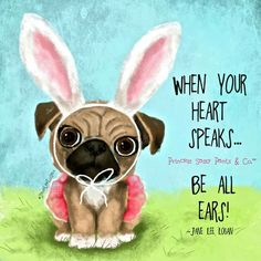 When your heart speaks. Be all ears! ~ Princess Sassy Pants & Co Sassy Quotes, Cute Quotes, Words Quotes, Quotes To Live By, Sayings, Pink Quotes, Dog Quotes, Pugs And Kisses, Sassy Pants