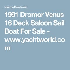 1991 Dromor Venus 16 Deck Saloon Sail Boat For Sale - www.yachtworld.com