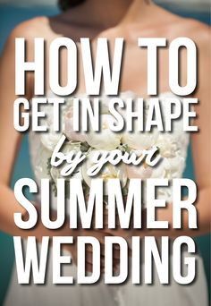 How To Get In Shape By Your Summer Wedding