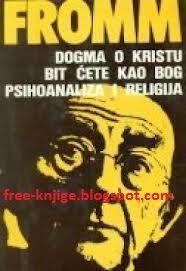Erich Fromm Dogma O Kristu (Bicete Kao Bog) PDF E-KNjiga Download ~ Besplatne E-Knjige