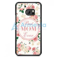Best Mom Ever HTC One M10 Case | armeyla.com