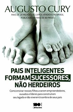 Pais Inteligentes Formam Sucessores, Augusto Cury - Livros Amazon.com.br