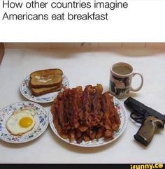 How Other Countries Imagine Americans Eat Breakfas. ~ Memes curates only the best funny online content. Eat Breakfast, Edgy Memes, Bacon, Pork, Funny Memes, Funny Signs, Funny Stuff, Texas, Appetizers