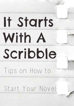 Thinking of starting a novel? Read these tips! -- Blots & Plots › It Starts With A Scribble