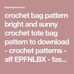 crochet bag pattern bright and sunny crochet tote bag pattern to download - crochet patterns - aff EPFNLBX - fashionarrow.com