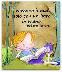 """Nobody is ever alone with a book in hand"" I Love Books, Books To Read, My Books, Motivational Words, Inspirational Quotes, Italian Phrases, Italian Quotes, Foreign Words, Wattpad Quotes"