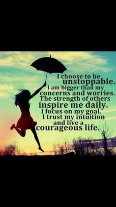 Courage! This is my goal...
