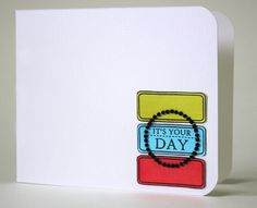 It's Your Day Tami Mayberry CAS card using Ticket Trio stamp set from Gina K Designs http://www.shop.ginakdesigns.com/product.sc?productId=1279=97