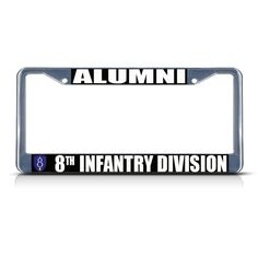 License Plate Frame Mall - ALUMNI 8TH INFANTRY DIVISION ARMY Chrome Metal License Plate Frame Tag Border, $17.99 (http://licenseplateframemall.com/alumni-8th-infantry-division-army-chrome-metal-license-plate-frame-tag-border/)