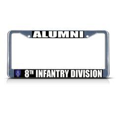 License Plate Frame Mall - ALUMNI 8TH INFANTRY DIVISION ARMY Chrome Metal License Plate Frame Tag Border, $17.99 (http://licenseplateframemall.com/alumni-8th-infantry-division-army-chrome-metal-license-plate-frame-tag-border/)