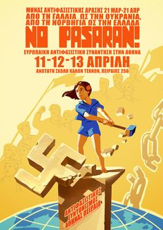European anti-fascist meeting in Athens - 2014 : PropagandaPosters Political Advertising, Political Posters, Ernesto Che, Nazi Propaganda, Power Pop, Socialist Realism, Old Ads, Band Posters, Historical Pictures