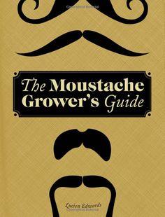 The Moustache Growers Guide Book #mustache #book #read #libro #baffi #bigotes #grow #cover #coverbook
