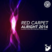 Red Carpet - Alright 2014 (Lucas & Steve Nothing But Funk Remix) by Tiger Records on SoundCloud