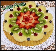 Crostata con crema e frutta - Le Mille e una Torta di Dany&Lory Apple Recipes Easy, Tart Recipes, Cooking Recipes, Dressing For Fruit Salad, Cake Shapes, Food Garnishes, Cream Cheese Recipes, Fruit Tart, Summer Desserts