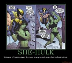 Jennifer Walters AKA She-Hulk is actually one of Marvel's funniest characters. You'd be surprised at how much competition she gives Spidey and Deadpool