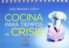 Cocina para tiempos de crisis, un libro de lo más útil y apetitoso - www.DomesticatuEconomia.es | Cetelem España. Grupo BNP Paribas