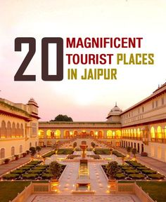 20 Magnificent Tourist Places In Jaipur