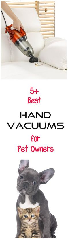 Need a great hand vacuum to clean up pet hair? Here are five of the best handheld vacuums that get rave reviews from pet owners and the ones we personally recommend.