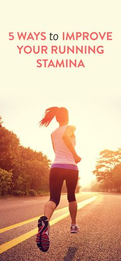 5 ways to improve your running stamina