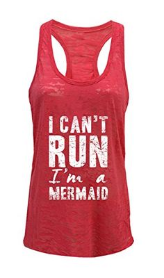 Tough Cookie's Women's I Can't Run, I'm A Mermaid Burnout... https://www.amazon.com/dp/B01JBJ96W8/ref=cm_sw_r_pi_dp_x_5MMIybRM7JRT3