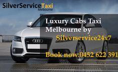 Easy booking by just call at +61 452 622 391 for book #Luxury #Cabs #Taxi #Melbourne #Door to #Door #Cab #service with #silverservice24x7 , Make your rides #Luxury at #Affordable amount.