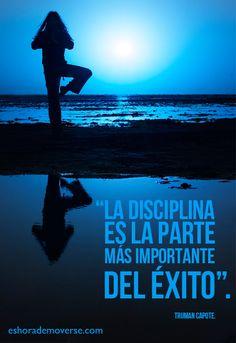 Lo importante es que tengas disciplina en tus actividades. Así lograrás el éxito.