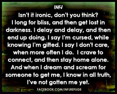 The INFJ Struggle:  Born with complexities from contrasting functions, the reflective and subjective INFJs are prone to put pressure on themselves to make method of their mindset, while forgetting their forte is in their fluidity.